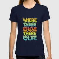 Where There Is Love, There Is Life Womens Fitted Tee Navy SMALL