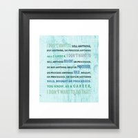 I Don't Want To... Framed Art Print