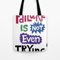 Failure Is Not Even Trying Tote Bag