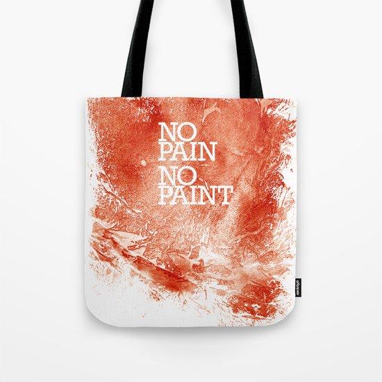 No Pain, No paint Tote Bag