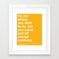 Orange Corduroy  Framed Art Print