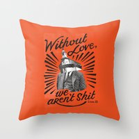 Without Love Throw Pillow