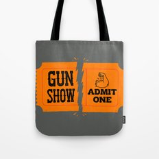 Ticket to the Gun Show Tote Bag