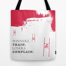 Ski Racing - Winners Train Losers Complain - Red Tote Bag