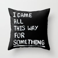 All This Way Throw Pillow