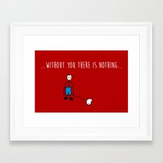 without you there is nothing Framed Art Print