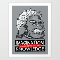 Imagination Is More Impo… Art Print