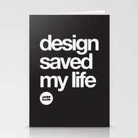 design saved my life Stationery Cards