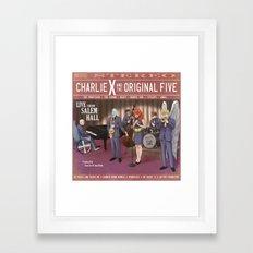 Charlie X and the Original Five: Live at Salem Hall Framed Art Print