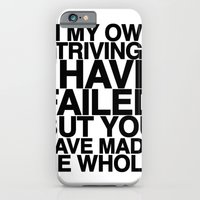 iPhone & iPod Case featuring IN MY OWN STRIVINGS I HAVE FAILED, BUT YOU HAVE MADE ME WHOLE (A Prayer) by BEN MURPHY