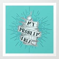 CUPCAKE PROBLEM Art Print