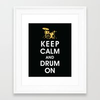 Keep Calm And Drum On  Framed Art Print