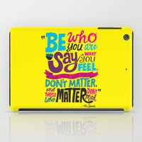 Be Who You Are... iPad Case