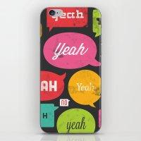 Yeah Yeah Yeah Yeah, Yea… iPhone & iPod Skin