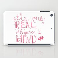 Elegance Is In The Mind … iPad Case