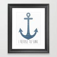 I Refuse to sink. Framed Art Print