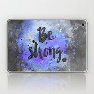 Be Strong Laptop & iPad Skin