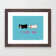 I Like You. Framed Art Print