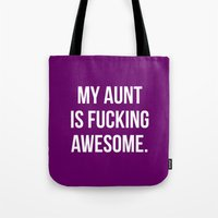 My Aunt is Fucking Awesome. Tote Bag