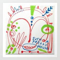 Such a pretty mouth Art Print