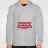 Save Water Shower With A… Hoody