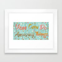 You Can Do Amazing Things Framed Art Print