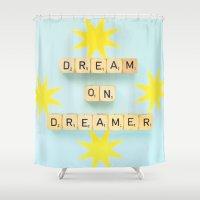 Dream On Dreamer Shower Curtain