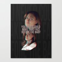 You Never Could Make Tha… Canvas Print