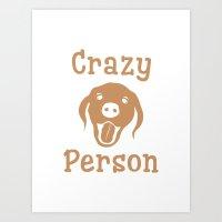 Crazy Dog Person [FOR WHITE] Art Print