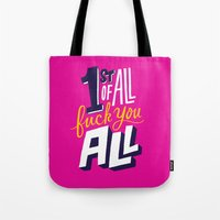 First Of All, Fuck You A… Tote Bag