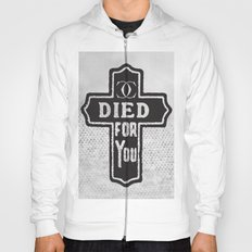 Died For You Hoody