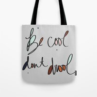 Be Cool Don't Drool//Two Tote Bag