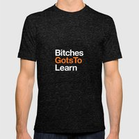Bitches gots to learn · OITNB Mens Fitted Tee Tri-Black SMALL