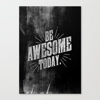Be Awesome Today Canvas Print