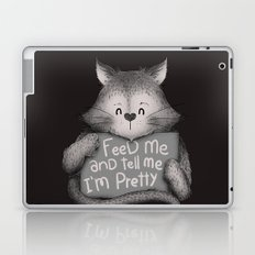 Feed Me And Tell Me I'm Pretty Cat Laptop & iPad Skin