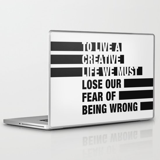To Live a Creative Life we must Lose Our Fear of Being Wrong Laptop & iPad Skin