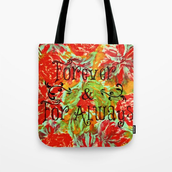 FOREVER & FOR ALWAYS - Beautiful Vintage Acrylic Floral Painting Romantic Love Typography Art Tote Bag
