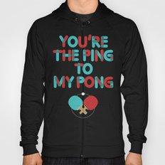 Love is like ping pong Hoody