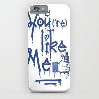 You Like Me iPhone 6 Slim Case