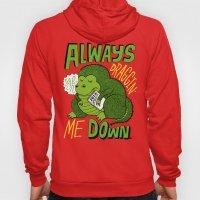 Draggin' Me Down Hoody