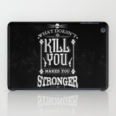 What Doesn't Kill You Makes You Stronger iPad Case