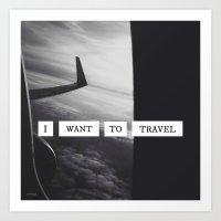 I want to travel   Art Print