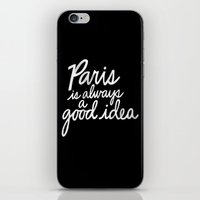 Paris Is Always a Good Idea v2 iPhone & iPod Skin