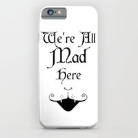 iPhone & iPod Case featuring Alice In Wonderland We're All Mad Here 2 by DigitalThings 2.0