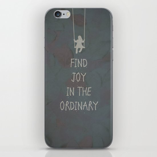 Find joy in the ordinary quotes iPhone & iPod Skin