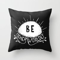 Be Otherworldly (wht) Throw Pillow