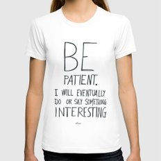 Be patient. Womens Fitted Tee White SMALL