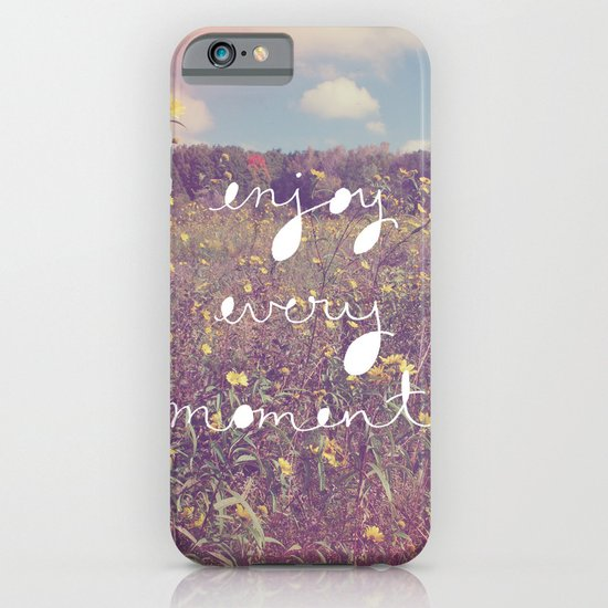 Enjoy Every Moment iPhone & iPod Case
