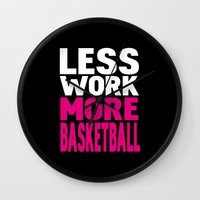 Less work more basketball Wall Clock