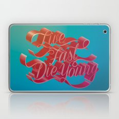 Live Fast Die Young Laptop & iPad Skin